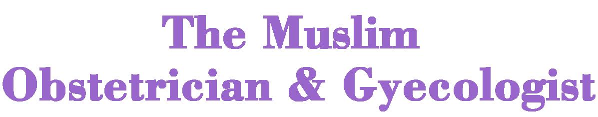 The Muslim Obstetrician & Gynecologist – Muslim OB/GYN